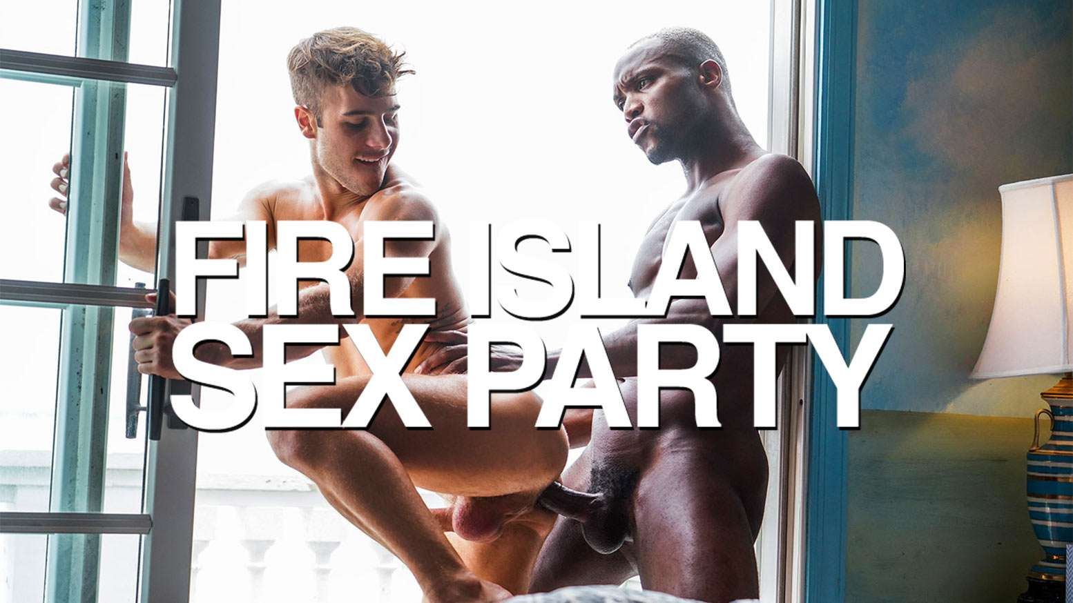 Lucas Entertainment – Fire Island Sex Party, Scene 2 – Andre Donovan & Allen King